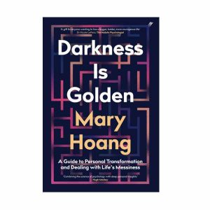 Darkness is Golden - Mary Hoang