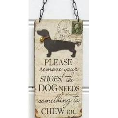 Dog Sign - Please Remove your Shoes to Chew on