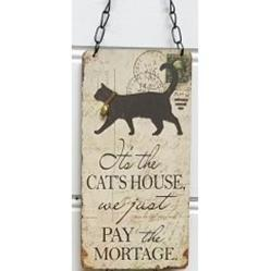 Cat Sign - Its the Cats House I just pay mortgage
